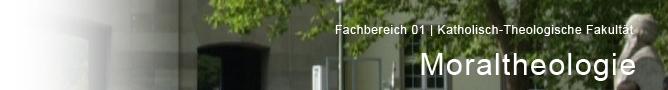 FB 01 - Katholisch-theologische Fakultaet - Moraltheologie